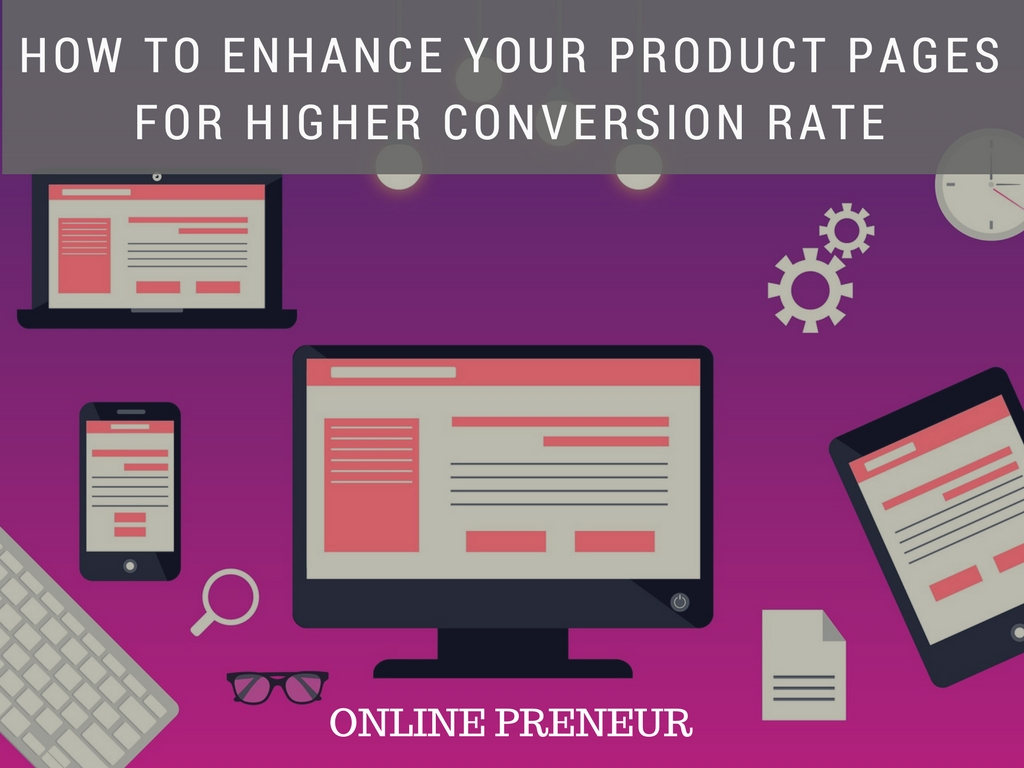 How To Enhance Your Product Pages For Higher Conversion Rate