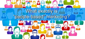 What is People-Based Marketing?