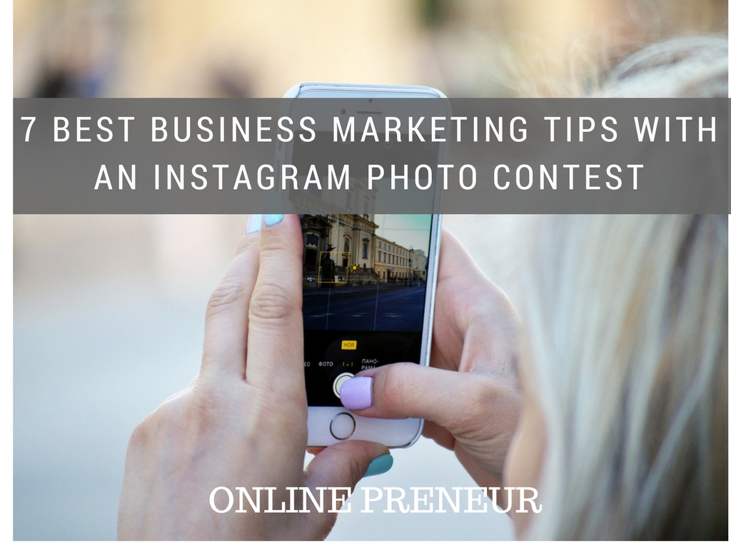 7 Best Business Marketing Tips with an Instagram Photo Contest