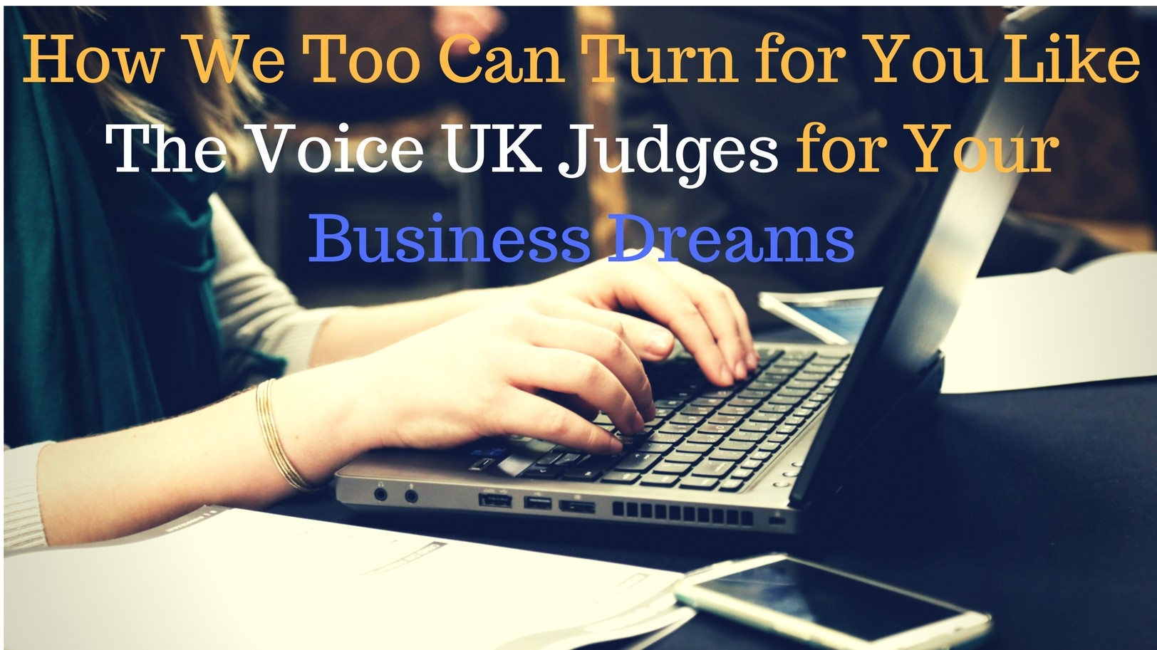 How We Too Can Turn for You Like The Voice UK Judges for Your Business Dreams
