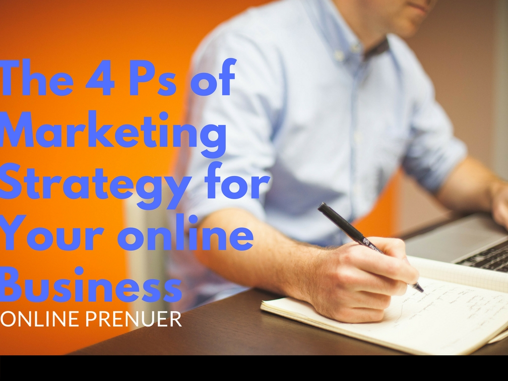 The 4 Ps of Marketing Strategy for Your online Business