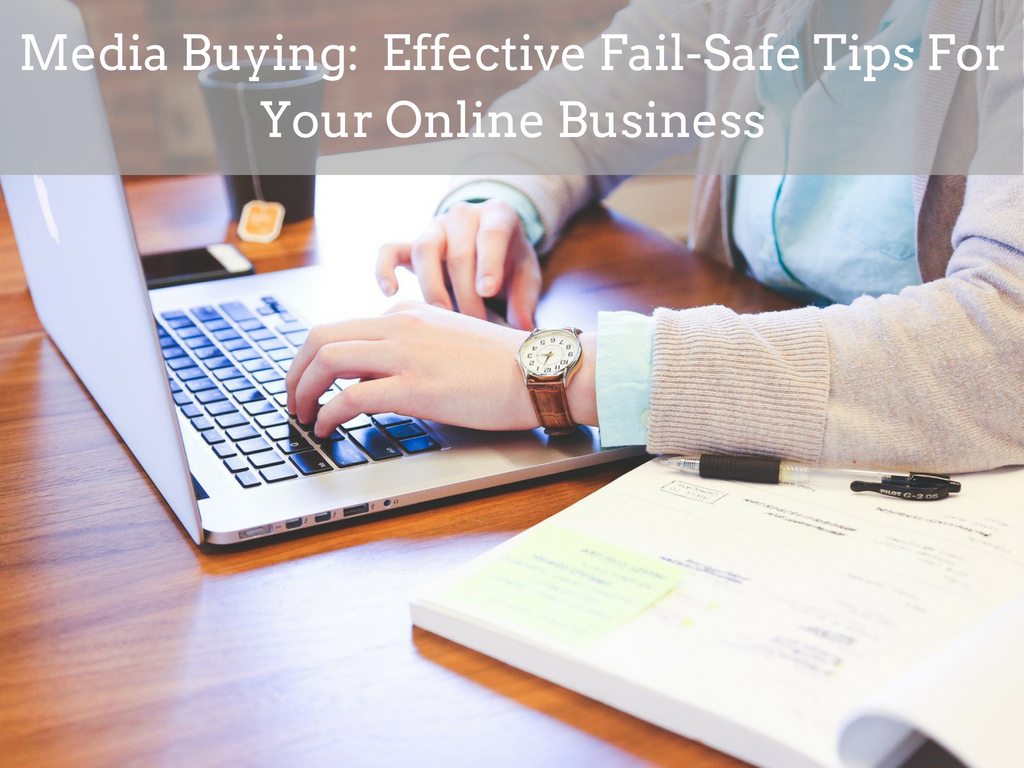 Media Buying: Effective Fail-Safe Tips For Your Online Business