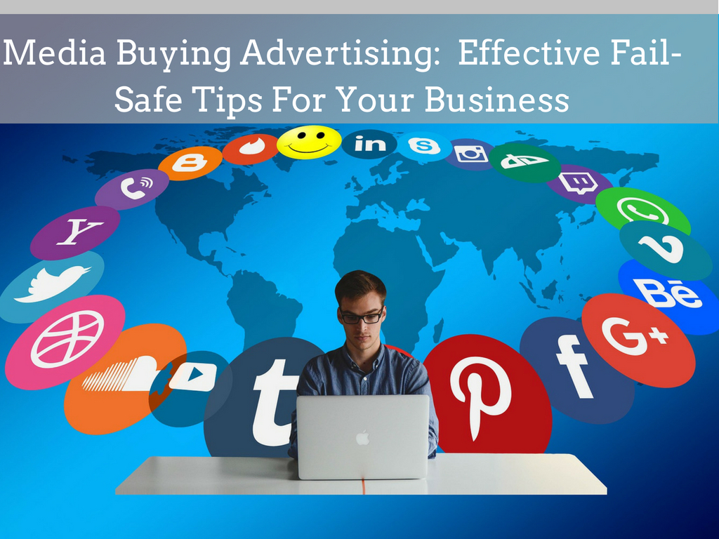 Media Buying Advertising: Effective Fail-Safe Tips For Your Business