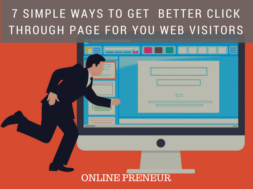 7 Simple Ways to Get better Click Through Page for You Web Visitors