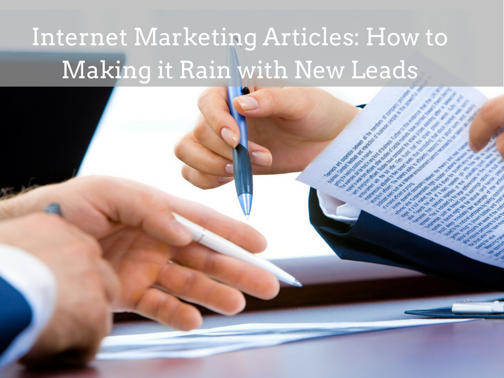 Internet Marketing Articles: How to Making it Rain with New Leads