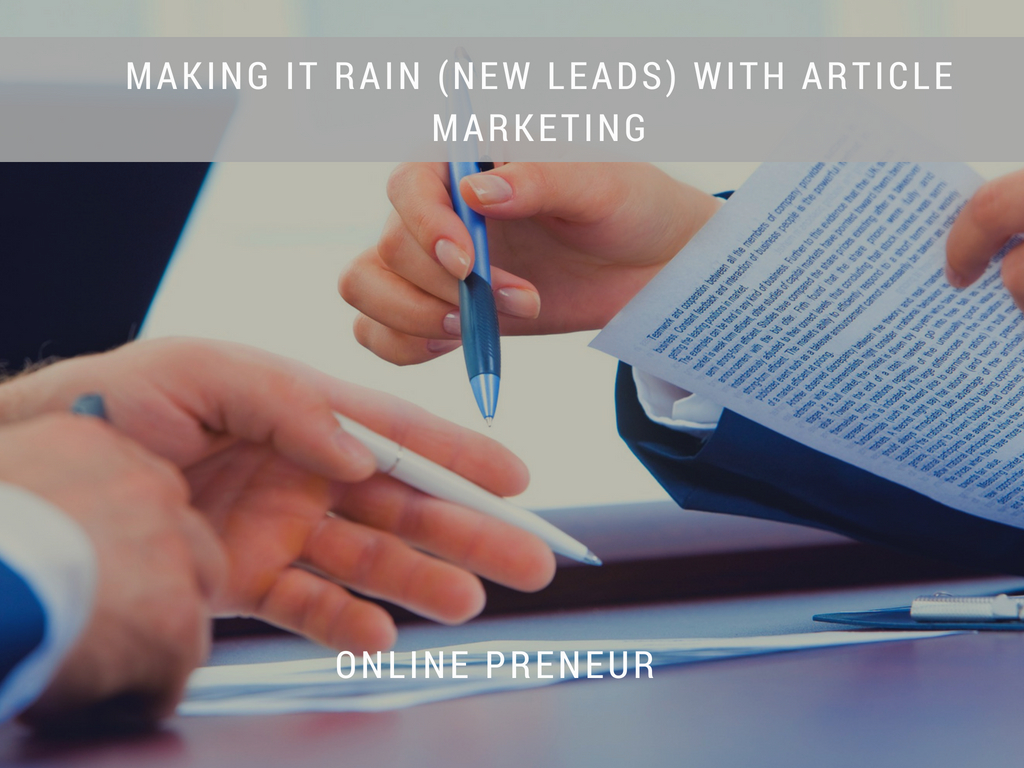 Making it Rain (New Leads) With Article Marketing