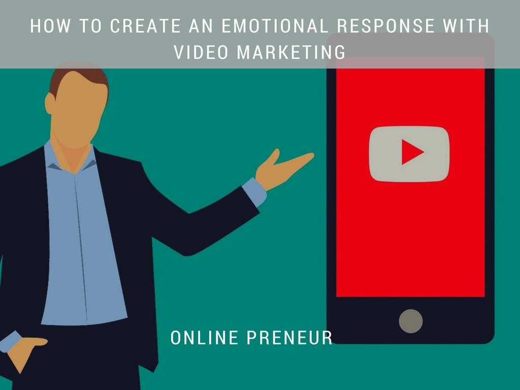 How to Create an Emotional Response with Video Marketing