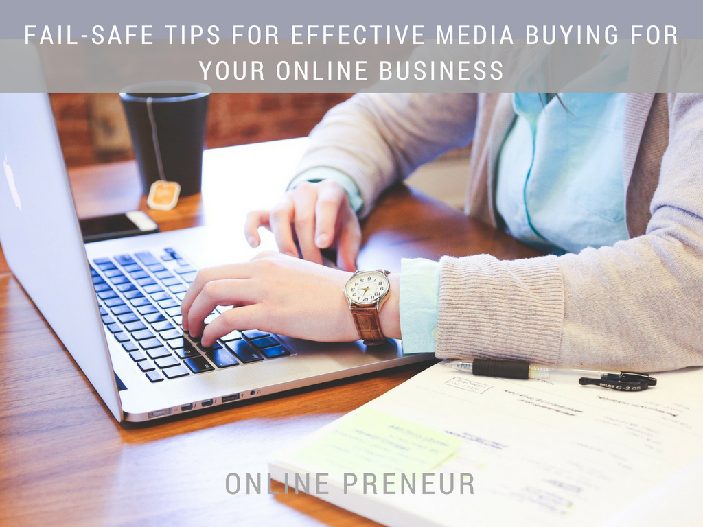 Fail-Safe Tips for Effective Media Buying For Your Online Business