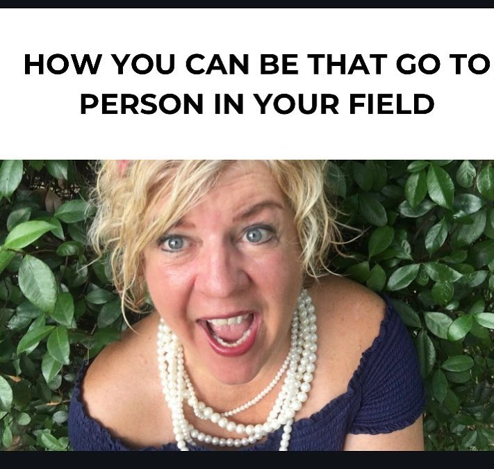 How You Can Be That Go To Person In Your Field