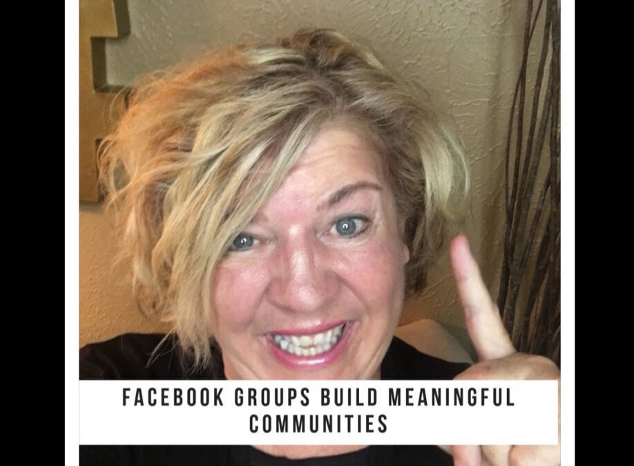 Facebook Groups Build Meaningful Communities