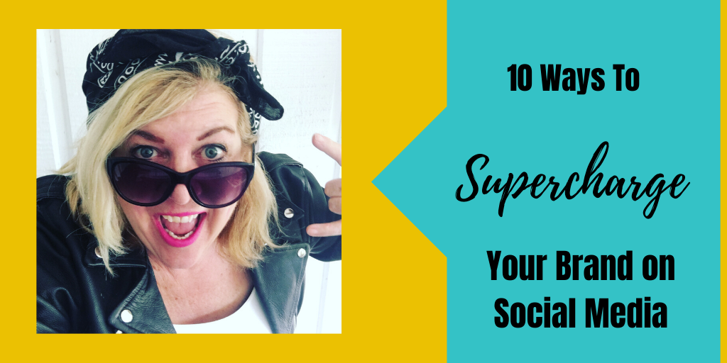 10 Ways You Can Supercharge Your Brand