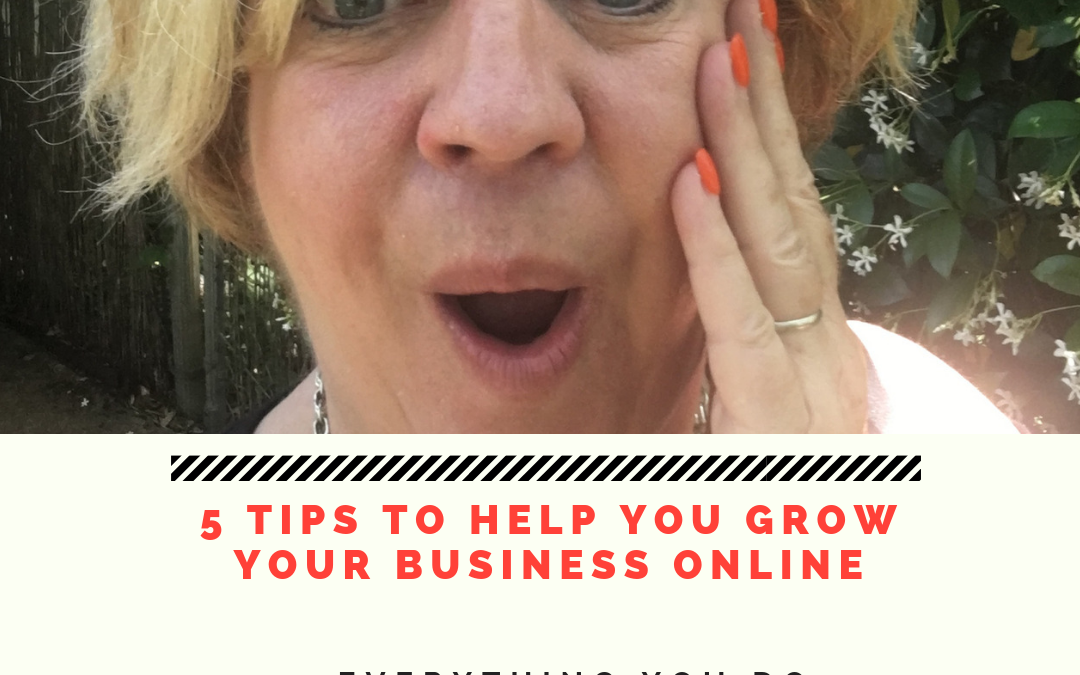 5 Tips To Help You Grow Your Business Online