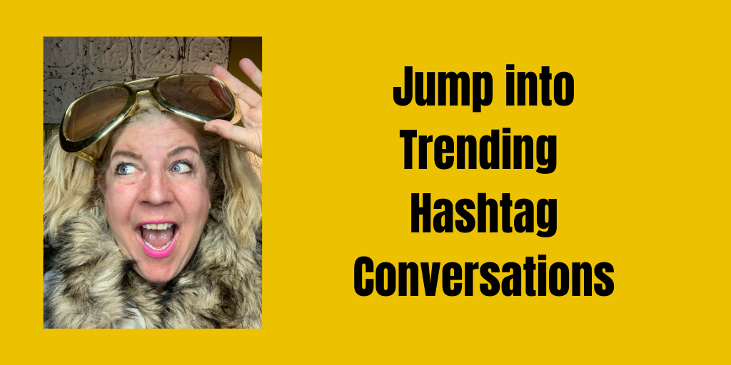 Jump into Trending Hashtag Conversations