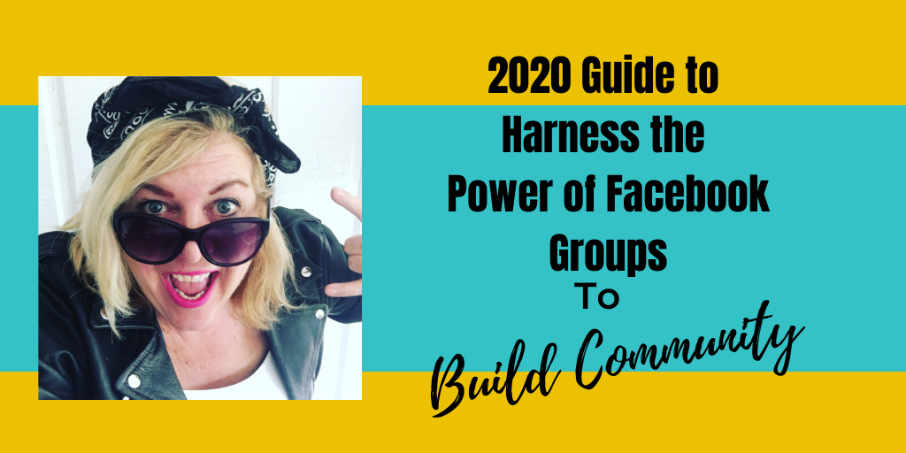 2020 Guide to Harness the Power of Facebook Groups to Build Community