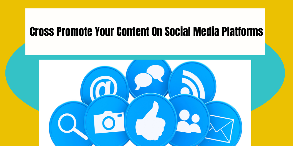 Cross Promote Your Content on Social Media