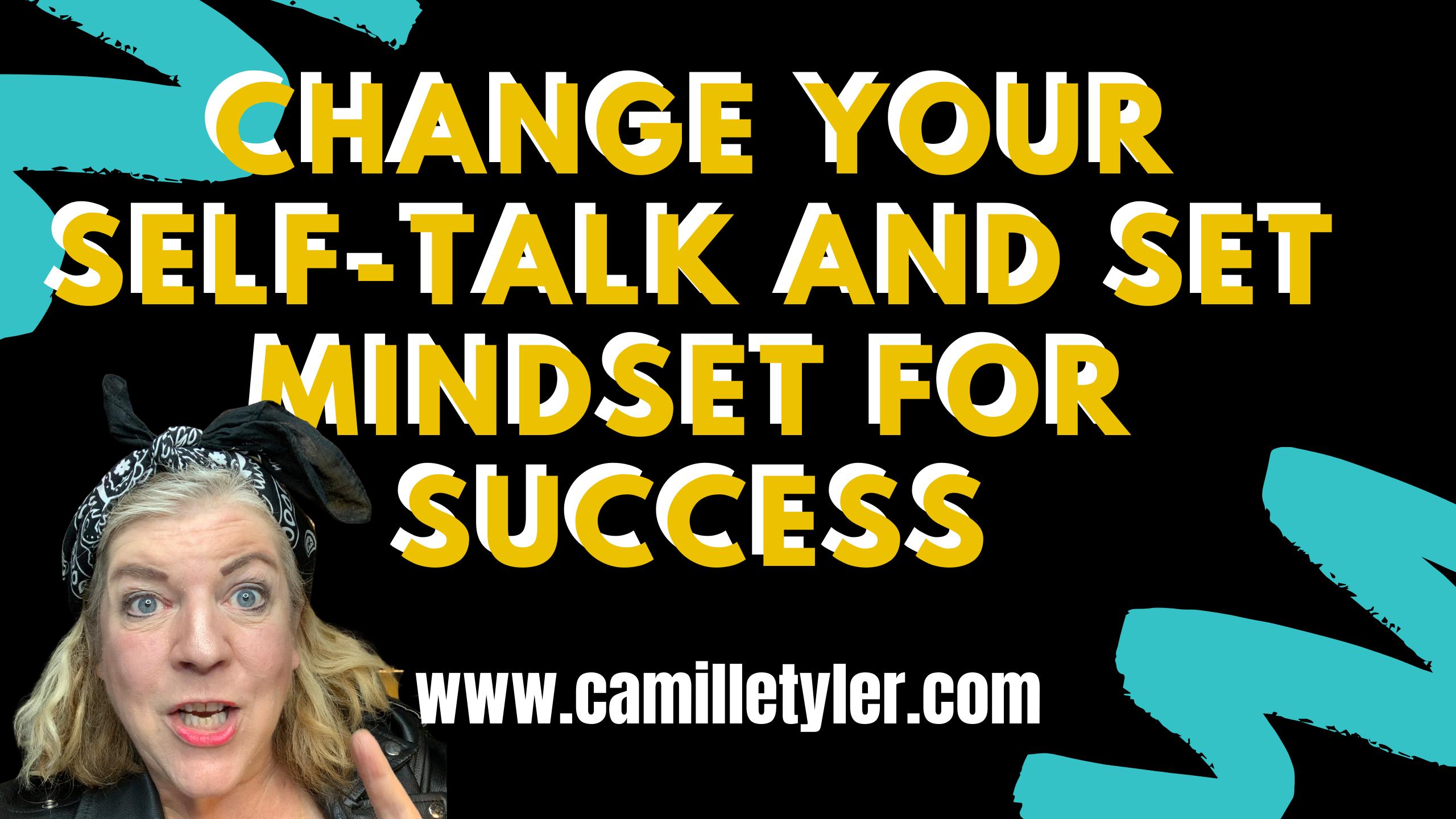 Change your Self-Talk and set Mindset for Success (1