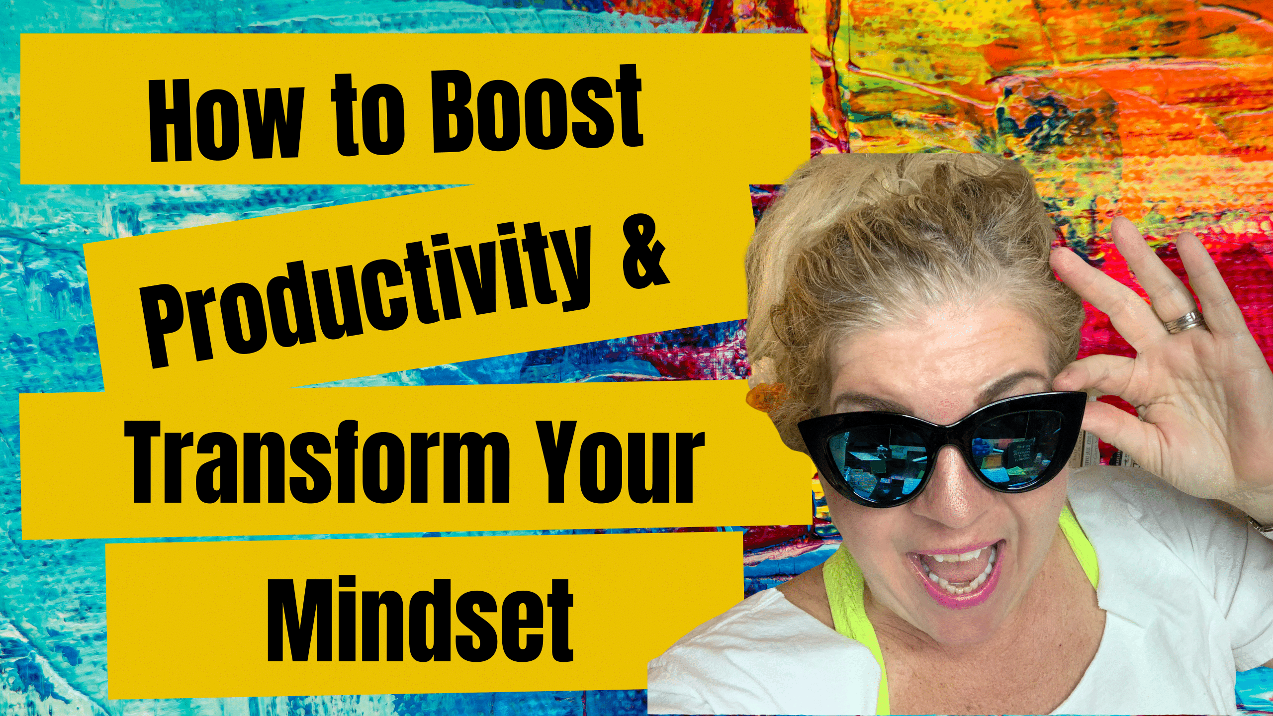 How to Boost Productivity & Transform Your Mindset