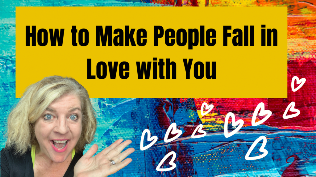 How to Make People Fall in Love with You