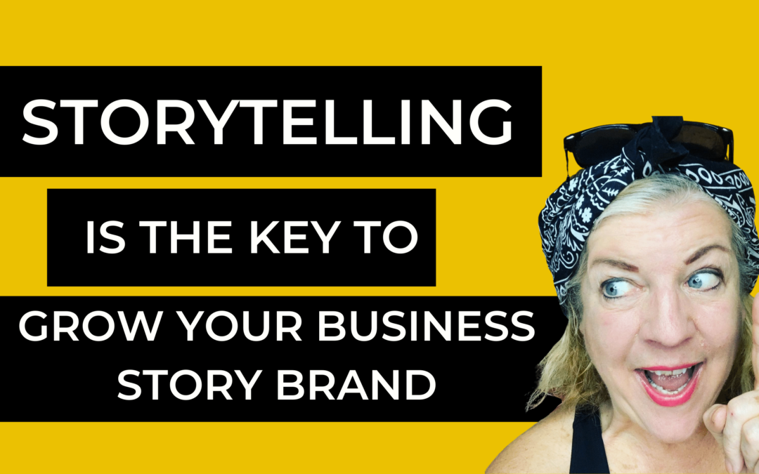 Storytelling is The Key To Grow Your Business Story Brand