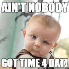 Z_aint nobody got time