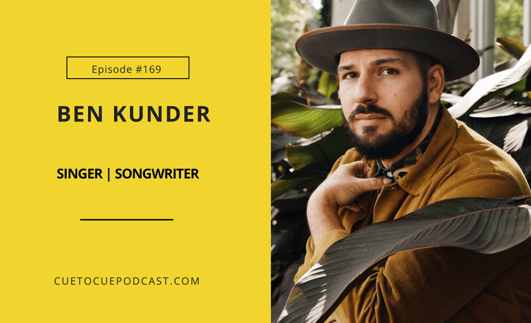 Ben Kunder: How To Find Your Unique Songwriting Voice