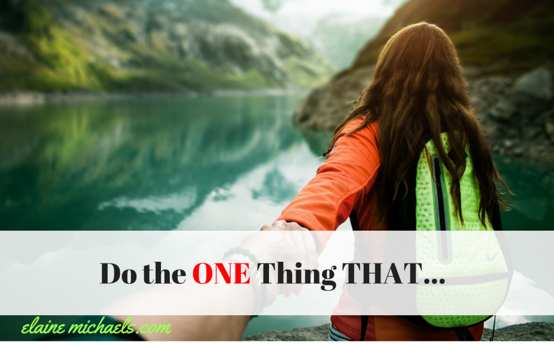 Do That One Thing THAT…