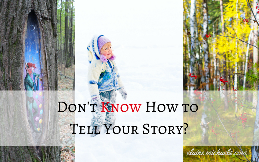 Don't Know How to Tell Your Story?