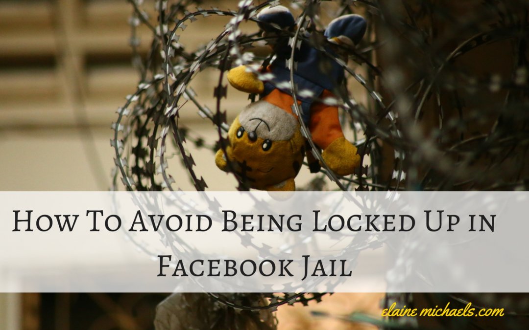 How To Avoid Being Locked Up in Facebook Jail