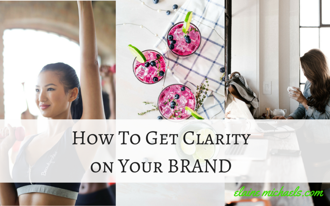 How to Get Clarity on Your BRAND