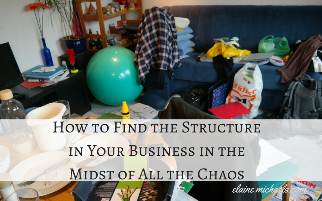 How to Find the Structure in Your Business in the Midst of All the Chaos