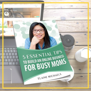 5 Essential Tips to Build An Online Empire for Busy Moms