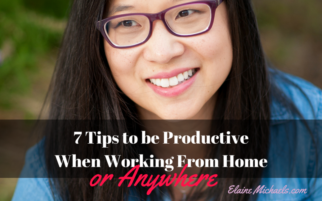 7 Tips to be Productive When Working From Home