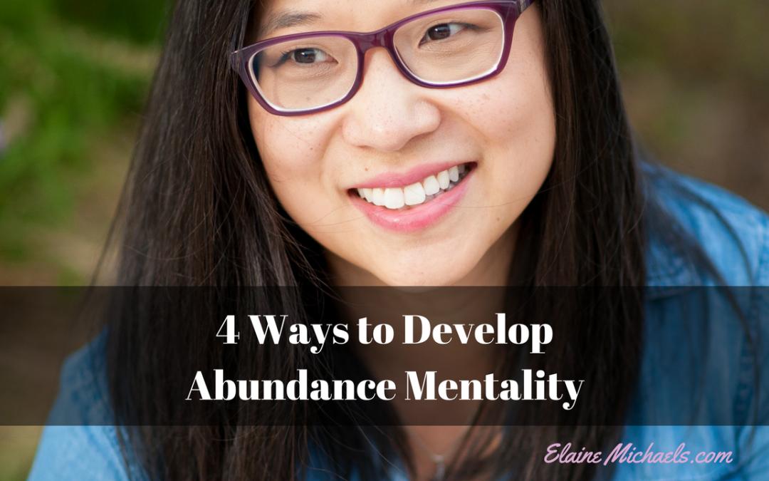 4 Ways to Develop Abundance Mentality