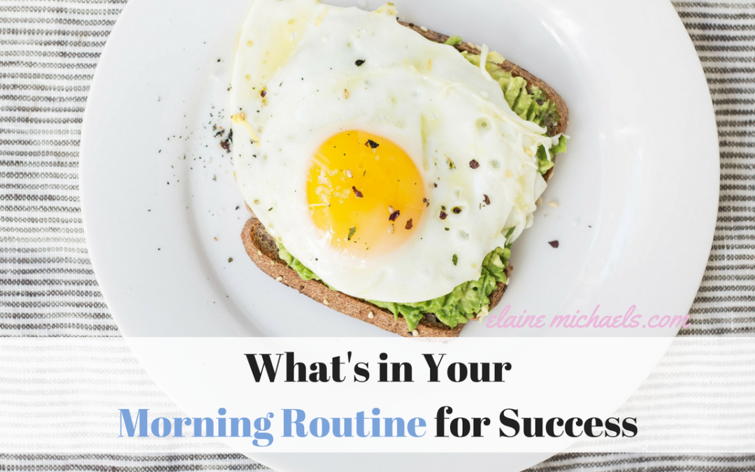 What's in Your Morning Routine for Success