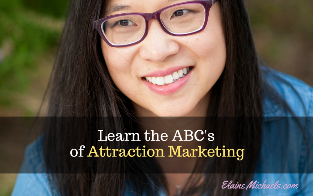 Learn The ABC's of Attraction Marketing