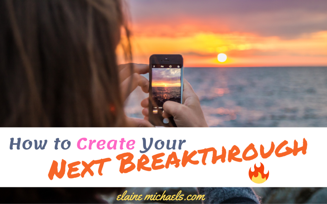 How to Create Your Next Breakthrough