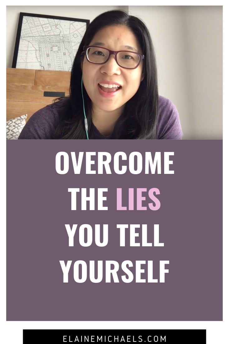 Overcome the Lies You Tell Yourself