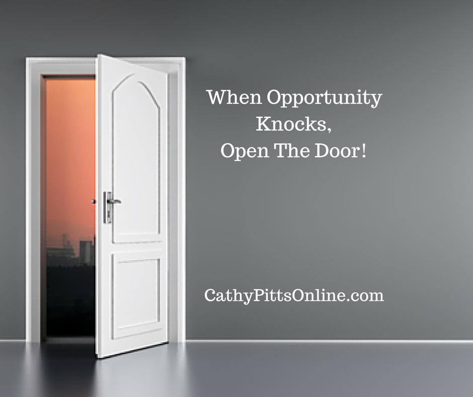 When Opportunity Knocks, Open The Door!