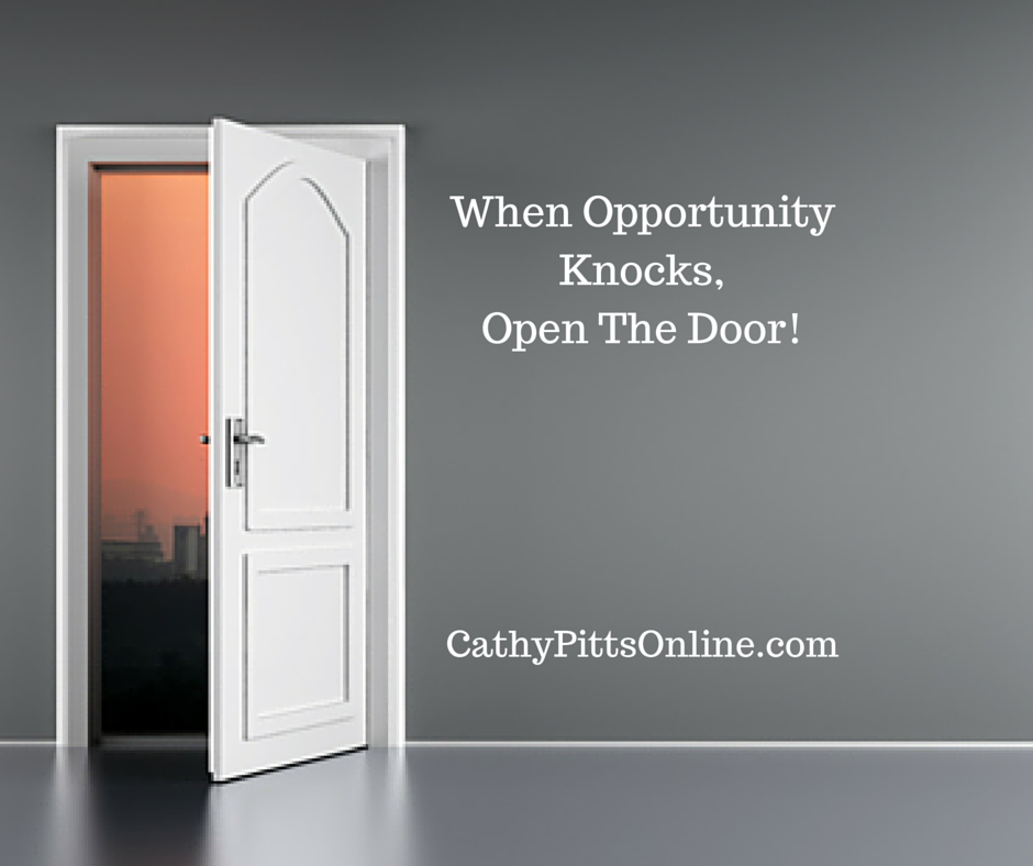 When Opportunity Knocks Open The Door! & When Opportunity Knocks Open The Door! - Cathy Pitts Online
