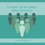 5 Simple Tips to Create a Blog Community