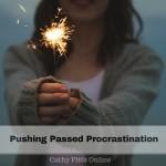 Pushing Passed Procrastination