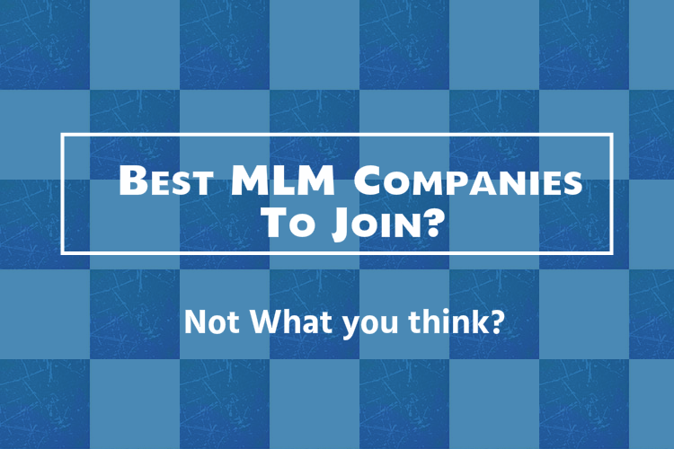Best MLM Companies To Join?