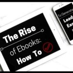 The Rise of Ebooks: How To Generate Leads Easy
