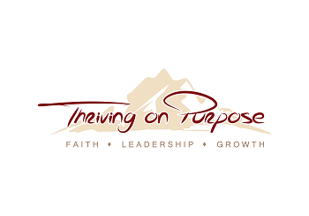 Thriving on Purpose-Faith, Leadership, Growth