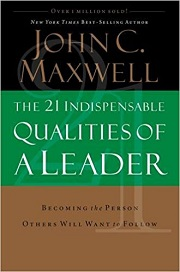 21 Indispensable Qualities of a Leader-John C.Maxwell