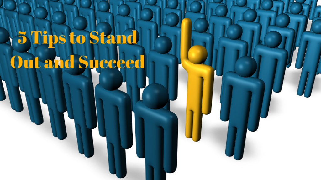5 Tips To Stand Out
