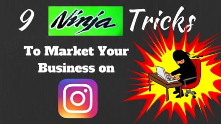 How to Market on Instagram: 9 Ninja Hacks to Market Your Business on Instagram
