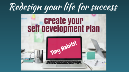 Self Development Plan Built on Tiny Habits by BJ Fogg