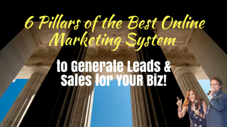 6 Pillars of the Best Online Marketing System Help Generate Leads & Sales for Your Internet Marketing Home Business