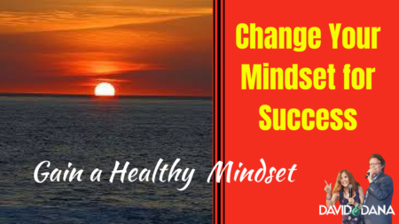 Change Your Mindset for Success, Gain a Healthy Mindset for Business!